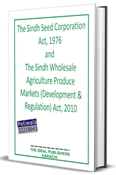 Picture of SINDH WHOLESALE AGRICULTURAL PRODUCE MARKETS (DEVELOPMENT & REGULATION) ACT, 2010 & Sindh Seed Corporation Act, 1976