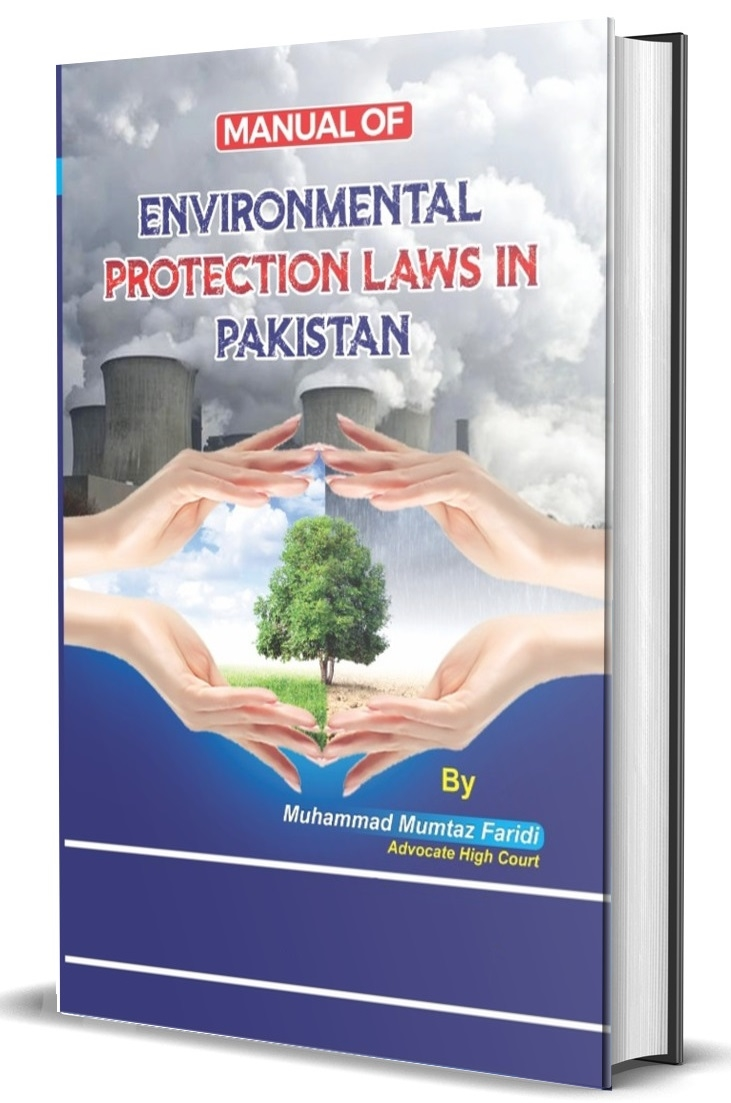 Manual of Environmental Protection Laws in Pakistan