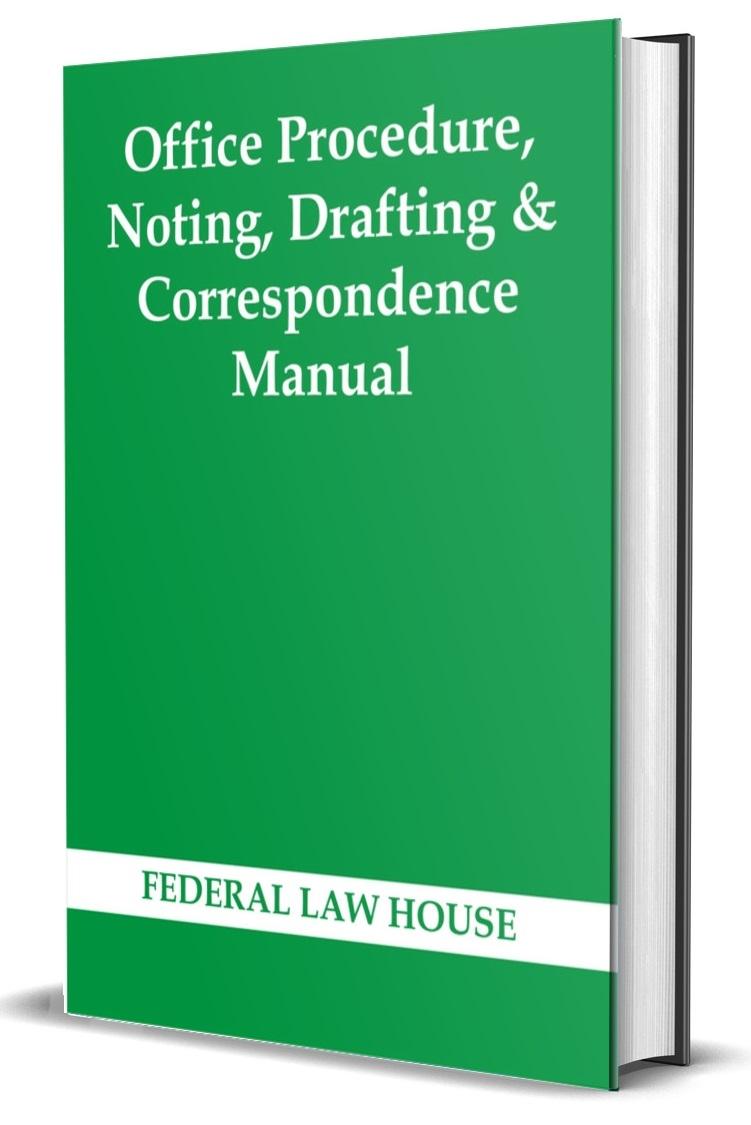 Office Procedure, Noting, Drafting & Correspondence Manual