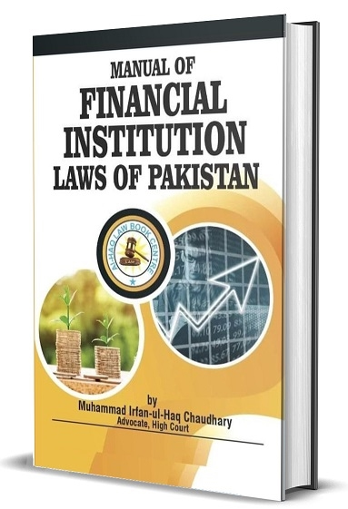 Manual of Financial Institutions Laws of Pakistan